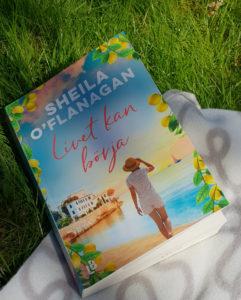 Livet kan börja av Sheila O'Flanagan - engagerande läsning som väcker känslor.