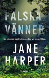 Falska vänner av Jane Harper bjuder på det slutna rummets spänning ute i den australiensiska bushen
